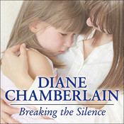 Breaking the Silence, by Diane Chamberlain, Justine Eyre