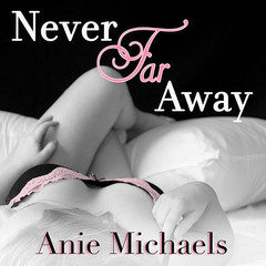 Never Far Away Audiobook, by Anie Michaels