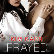 Frayed: The Connections Series Audiobook, by Kim Karr