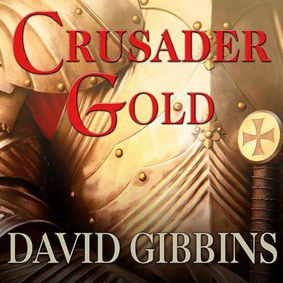 Crusader Gold Audiobook, by David Gibbins