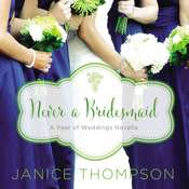 Never a Bridesmaid: A May Wedding Story, by Janice Thompson