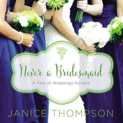 Never a Bridesmaid: A May Wedding Story Audiobook, by