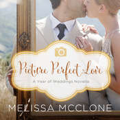 Picture Perfect Love: A June Wedding Story, by Melissa McClone
