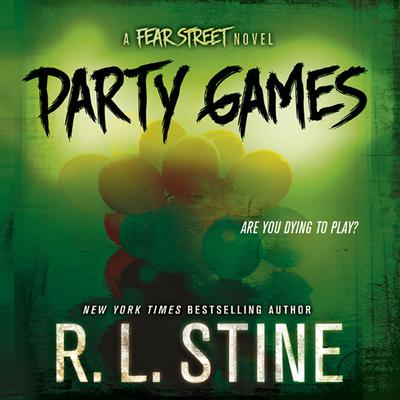 Party Games: A Fear Street Novel Audiobook, by R. L. Stine