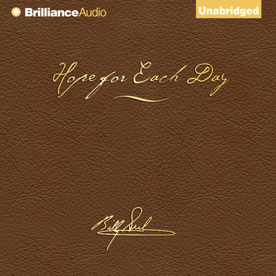 Hope for Each Day Signature Edition: Words of Wisdom and Faith Audiobook, by Billy Graham