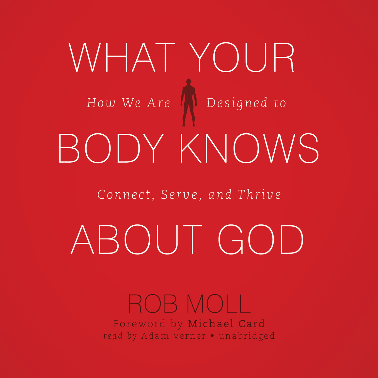 Printable What Your Body Knows about God: How We Are Designed to Connect, Serve, and Thrive Audiobook Cover Art
