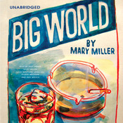 Big World Audiobook, by Mary Miller
