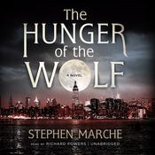 The Hunger of the Wolf: A Novel Audiobook, by Stephen Marche