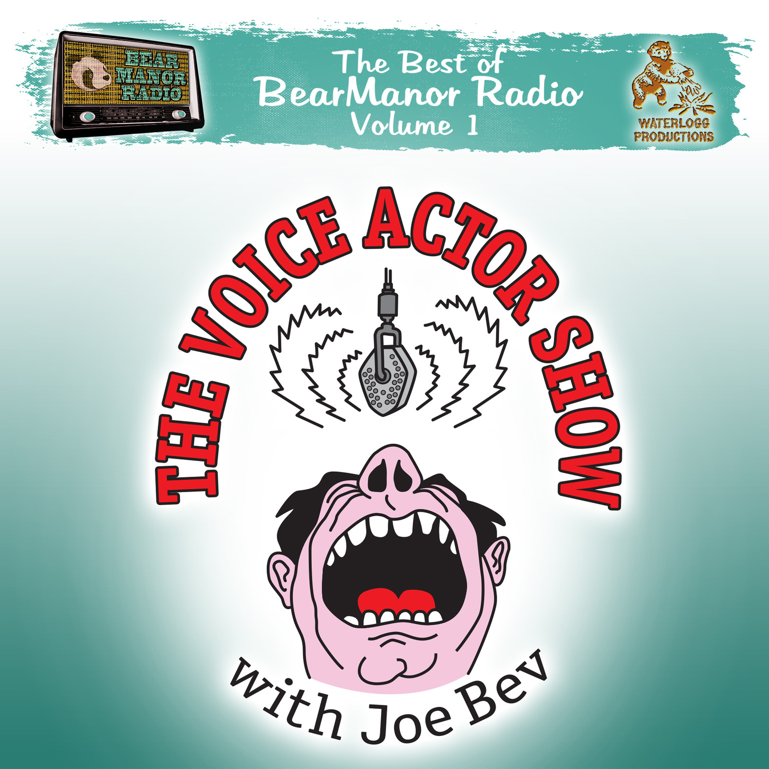 Printable The Voice Actor Show with Joe Bev: The Best of BearManor Radio, Vol. 1 Audiobook Cover Art