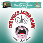 The Voice Actor Show with Joe Bev: The Best of BearManor Radio, Vol. 1 Audiobook, by Joe Bevilacqua