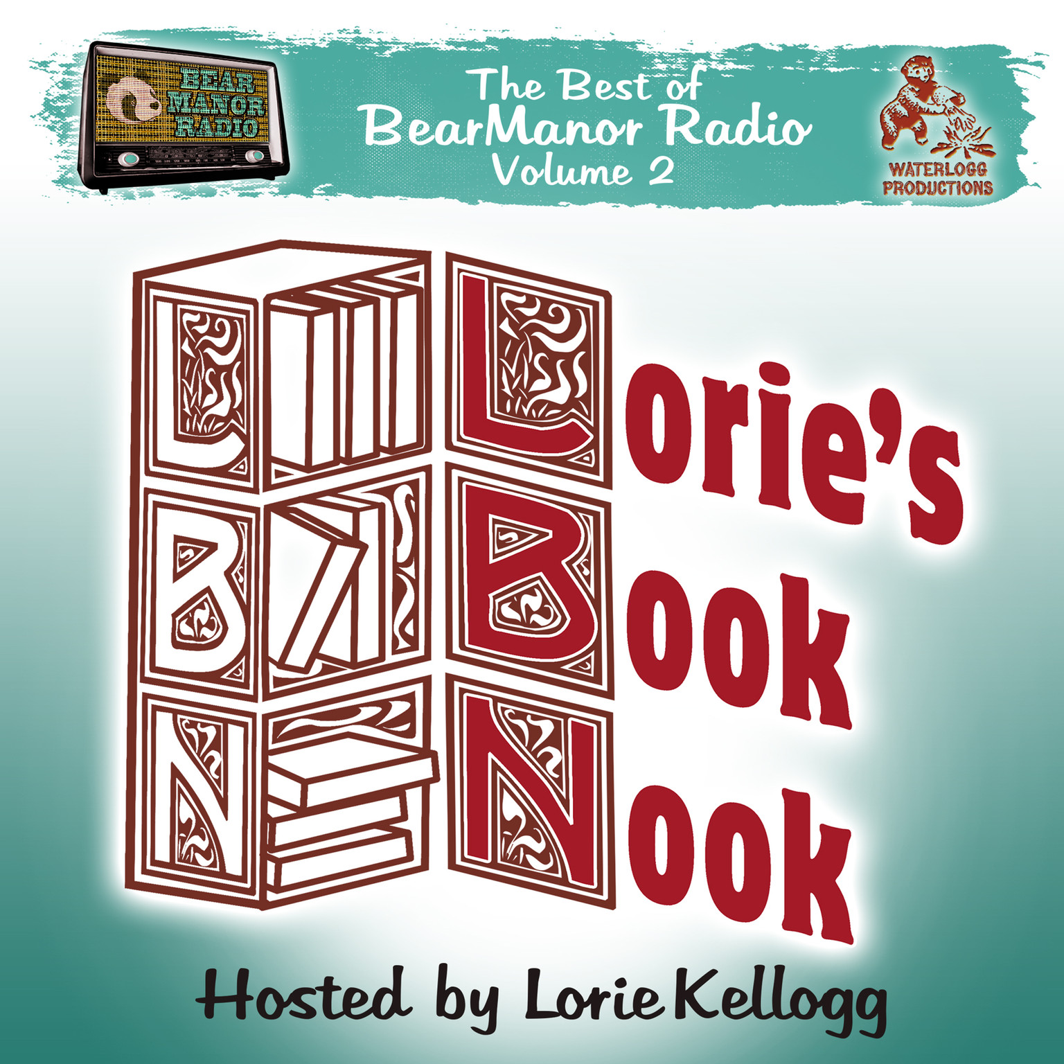 Printable Lorie's Book Nook, with Lorie Kellogg: The Best of BearManor Radio, Vol. 2 Audiobook Cover Art