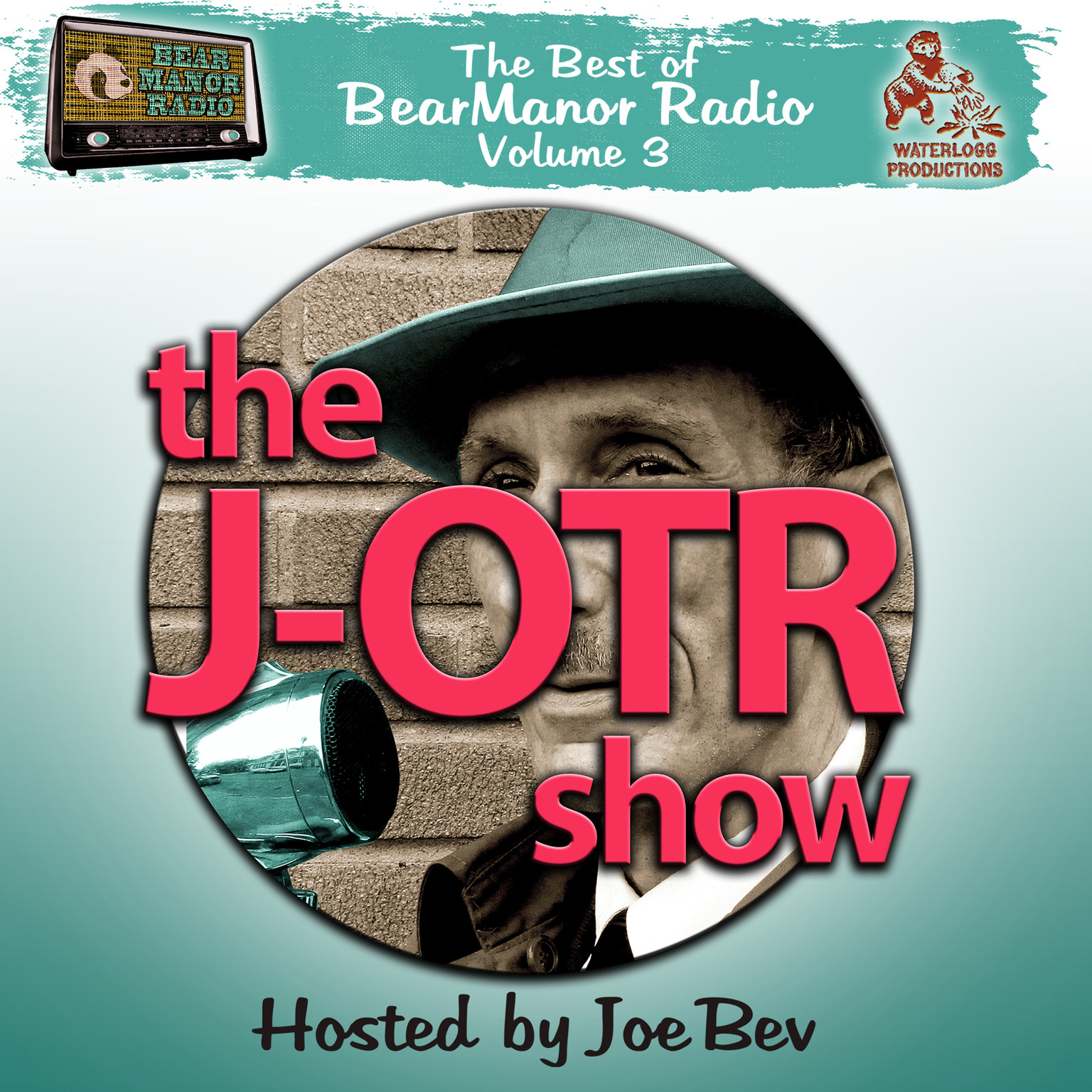 Printable The J-OTR Show with Joe Bev: The Best of BearManor Radio, Vol. 3 Audiobook Cover Art