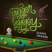Trigger Yappy Audiobook, by Diana Orgain