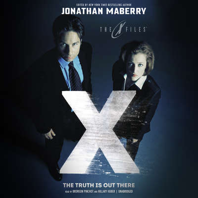 The Truth Is out There: X-Files, Volume Two Audiobook, by Jonathan Maberry