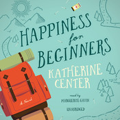 Happiness for Beginners Audiobook, by Katherine Center