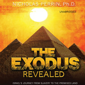 The Exodus Revealed: Israel's Journey from Slavery to the Promised Land Audiobook, by Nicholas Perrin