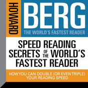Speed Reading Secrets of the World's Fastest Reader: How you could Double (or even triple) Your Reading Speed Audiobook, by Howard Stephen Berg