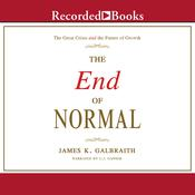 The End of Normal: The Great Crisis and the Future of Growth, by James K. Galbraith