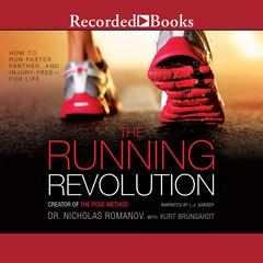 The Running Revolution: How to Run Faster, Farther, and Injury-Freefor Life Audiobook, by Nicholas Romanov, Kurt Brungardt