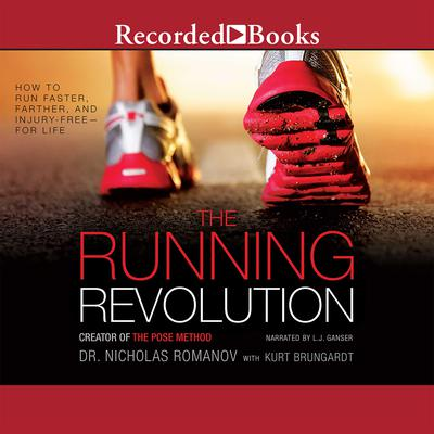 The Running Revolution: How to Run Faster, Farther, and Injury-Freefor Life Audiobook, by