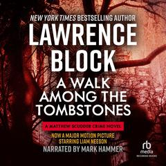 A Walk Among the Tombstones Audiobook, by Lawrence Block