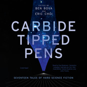 Carbide Tipped Pens: Seventeen Tales of Hard Science Fiction Audiobook, by Ben Bova