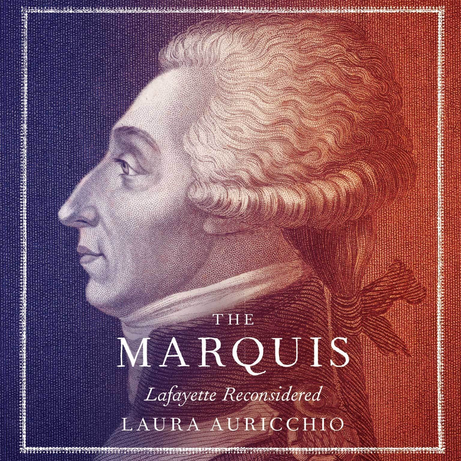 Printable The Marquis: Lafayette Reconsidered Audiobook Cover Art