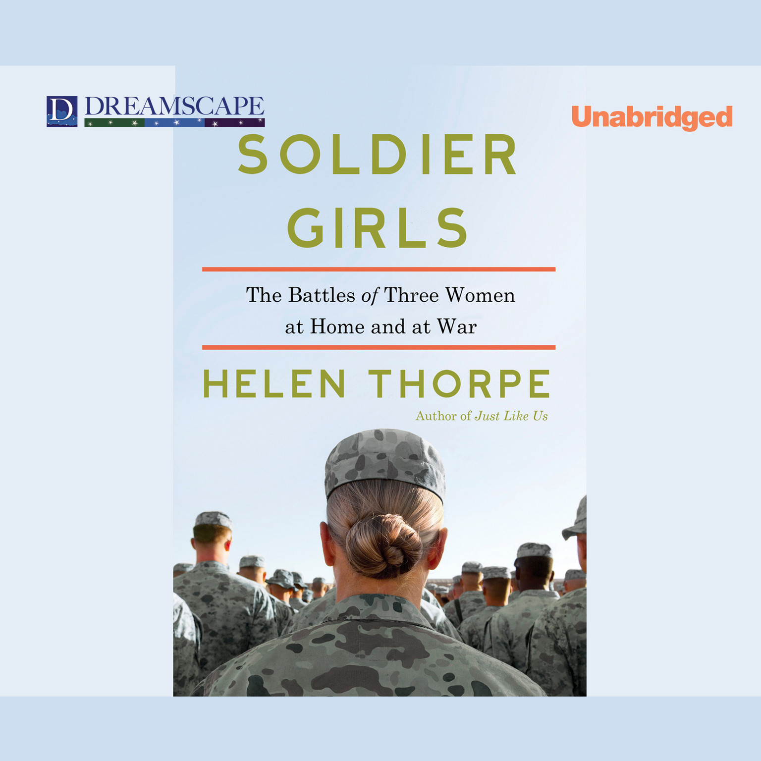 Printable Soldier Girls: The Battles of Three Women at Home and at War Audiobook Cover Art