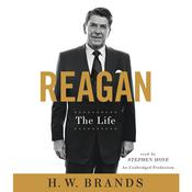 Reagan: The Life, by H. W. Brands