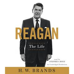 Reagan: The Life Audiobook, by H. W. Brands