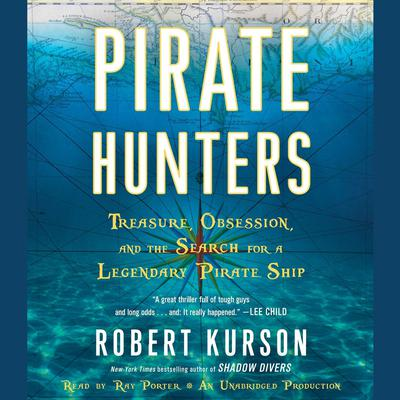 Pirate Hunters: Treasure, Obsession, and the Search for a Legendary Pirate Ship Audiobook, by