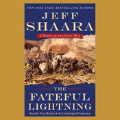 The Fateful Lightning: A Novel of the Civil War Audiobook, by Jeff Shaara