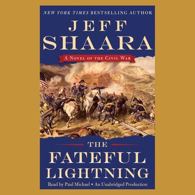 The Fateful Lightning: A Novel of the Civil War Audiobook, by Jeff Shaara