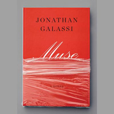 Muse: A novel Audiobook, by Jonathan Galassi