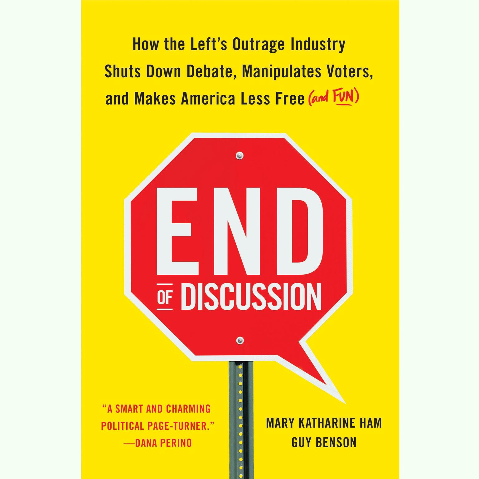 Printable End of Discussion: How the Left's Outrage Industry Shuts Down Debate, Manipulates Voters, and Makes America Less Free (and Fun) Audiobook Cover Art