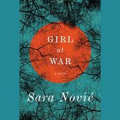 Girl at War: A Novel, by Sara Nović