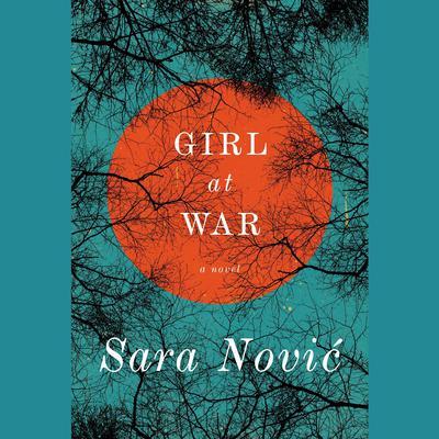 Girl at War: A Novel Audiobook, by Sara Nović