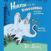 Horton and the Kwuggerbug and More Lost Stories, by Seuss
