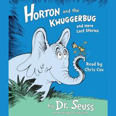 Horton and the Kwuggerbug and more Lost Stories Audiobook, by Seuss