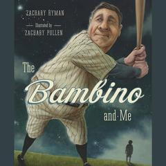 The Bambino and Me Audiobook, by Zachary Hyman