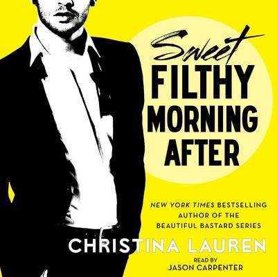 Sweet Filthy Morning After Audiobook, by Christina Lauren