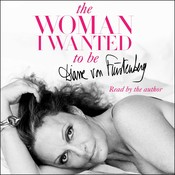 The Woman I Wanted to Be Audiobook, by Diane von Furstenberg