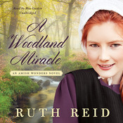 A Woodland Miracle: An Amish Wonders Novel, by Ruth Reid