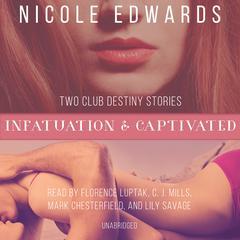 Infatuation & Captivated Audiobook, by Nicole Edwards