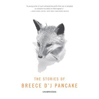 Stories of Breece DJ Pancake Audiobook, by Breece D'J Pancake
