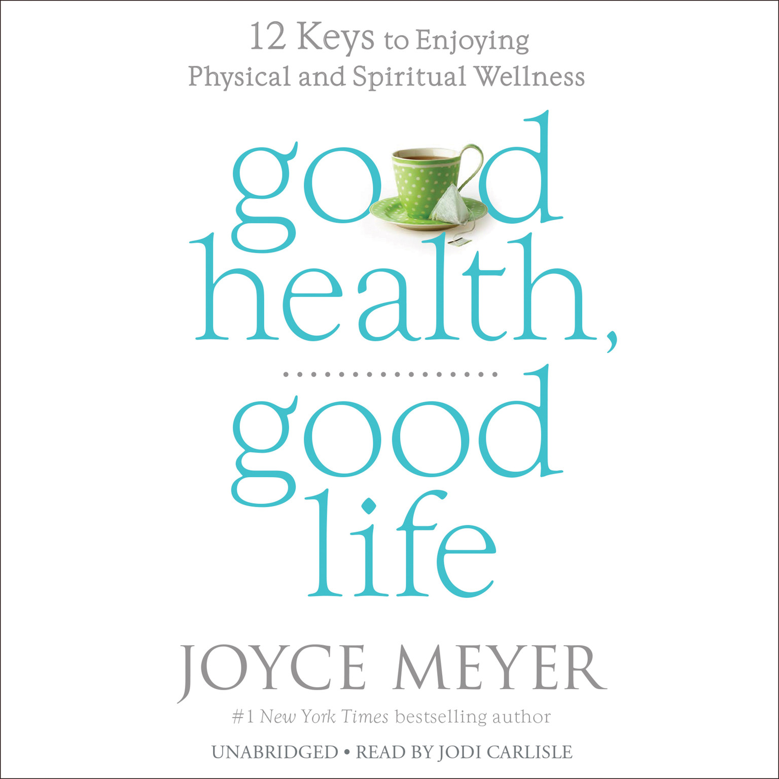 Printable Good Health, Good Life: Twelve Keys to Enjoying Physical and Spiritual Wellness Audiobook Cover Art