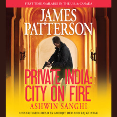 Private India: City on Fire: City on Fire Audiobook, by Ashwin Sanghi, James Patterson