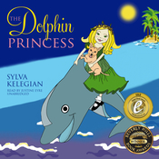 The Dolphin Princess Audiobook, by Sylva Kelegian