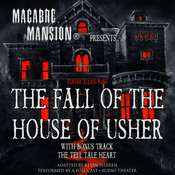 Macabre Mansion Presents … The Fall of the House of Usher, by Edgar Allan Poe