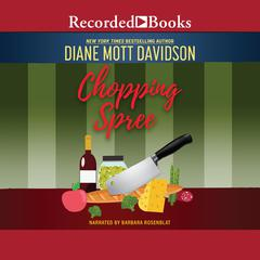 Chopping Spree Audiobook, by Diane Mott Davidson, Diane Mott Davidson